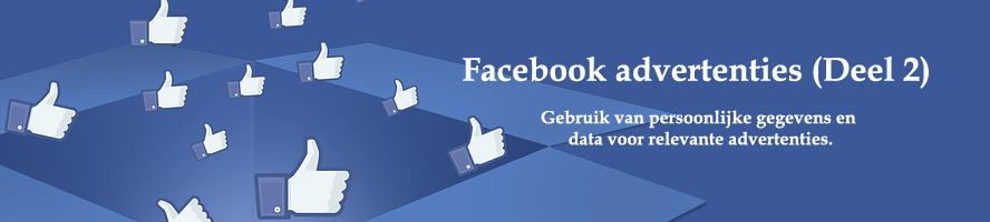 Facebook advertenties Gebruik van persoonlijke gegevens en data voor relevante advertenties